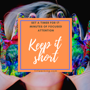 """Photo of a young child with messy hands with the words """"set a timer for 17 minutes of focused attention. Keep it short"""" written over their face. This is a fluency instruction tip from a math tutor in Creve Coeur, MO at Fit Learning St. Louis 63141"""